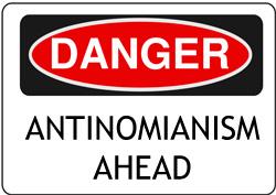 Danger-antinomianiam