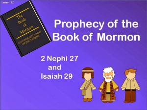 Lesson 37 2 Nephi 27 Prophecy of the Book of Mormon
